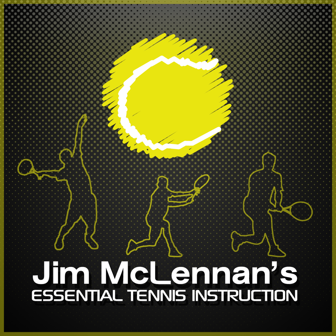 Jim McLennan's Essential Tennis Instruction